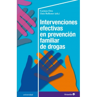 Intervenciones efectivas en prevención familiar de drogas. 2nd International Workshop on the Strengthening Families Program