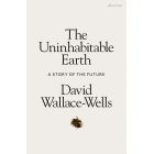 The uninhabitable earth. A story of the future