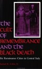 The cult of remembrance and the black death. Six renaissance cities in