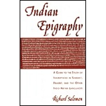 Indian epigraphy. A guide to the study of inscriptions in sanskrit,prakrit and other indo-aryan languages