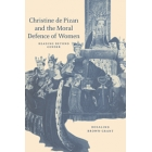 Christine de Pizan and the moral defence of women (Reading beyond gend