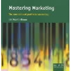 Mastering Management 2.0: Your Single-Source Guide to Becoming a Master of Management