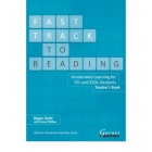 Fast Track to Reading: Accelerated Learning for EFL and ESOL Students. Teacher's Book