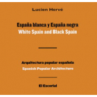 Lucien Hervé. España blanca y España negra / White Spain and Black Spain