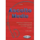 Ascolto Medio. Libro + audio CD