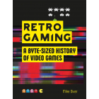 Retro Gaming: A Byte-sized History of Video Games ? From Atari to Zelda