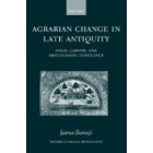Agrarian change in late Antiquity: gold, labour, and aristocratic domination