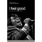 I feel good. Las memorias de James Brown