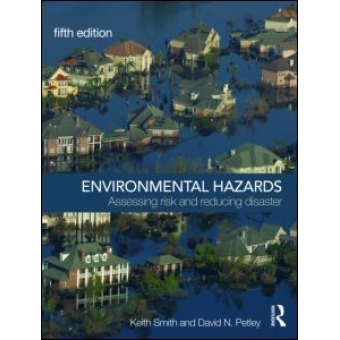 Enviromental Hazards : Assessing risk and reducing disasters