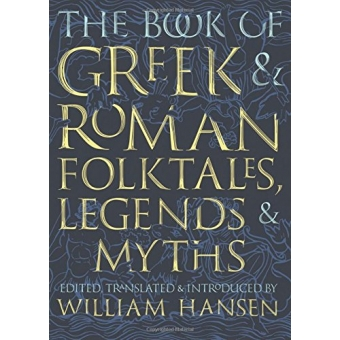 The book of greek and roman folktales, legends and myths