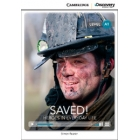 Saved! Heroes in Everyday Life. Beginning Book with Online Access. Level A1