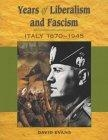 Years of liberalism and fascism:  Italy, 1870-1945