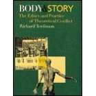 Body and story: the ethics and practice of theoretical conflict