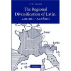 The regional diversification of latin, 200 BC-AD 600