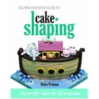 Cake Shaping. Squire Kitchen's Guide to