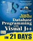 Teach yourself database programming with Visual J++ 21 dias
