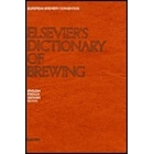 Elsevier's dictionary of brewing : English-French-German-Dutch