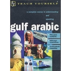 Teach yourself gulf arabic. A complete course in understanding and speaking. Book & 2 cassettes