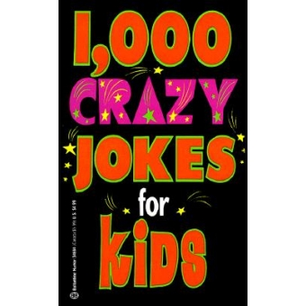 1000 Crazy Jokes for Kids