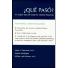 Qué pasó? An English-spanish guide for medical personnel