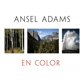 Ansel Adams en color. Ansel Adams in Color