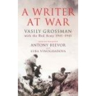 Writer at War: Vasily Grossman with the Red Army