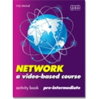 Network - a video-based course. KEY TO ACTIVITY BOOK & TRANSCRIPTS