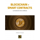 BLOCKCHAIN y SMART CONTRACTS. La revolución de la confianza