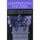Controlling the state (Constitutionalism from ancient Athens to today)