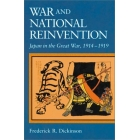 War and national reinvention (Japan in the Great War, 1914-1919)
