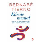 Karate mental : Manual de defensa personal contra los golpes de la vida