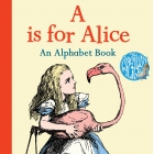 A is for Alice: An Alphabet Book (Macmillan Alice)