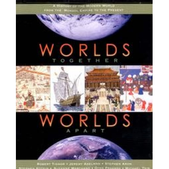 Worlds together, worlds apart. A history of the modern world from the mongol empire to the present