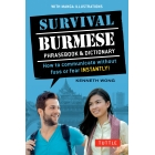 Survival Burmese Phrasebook and Dictionary: How to Communicate Without Fuss or Fear Instantly!
