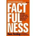 Factfulness. Ten Reasons We're Wrong About The World - And Why Things Are Better Than You Think