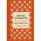 Digital etiquette. Wellcome to etiquette 2.0. The future of good manners