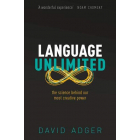Language Unlimited: The Science Behind Our Most Creative Power