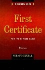 Focus on First Certificate (for the revised exam). Student's Book