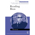 Reading Bion (New Library of Psychoanalysis Teaching Series)