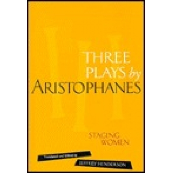 Three plays by Aristophanes : staging women