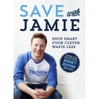 Save with Jamie. Shop Smart, Cook Clever, Waste Less