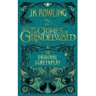 Fantastic Beasts. The Crimes Of Grindelwald (The Original Screenplay)