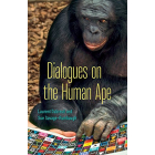 Dialogues on the Human Ape (Posthumanities)
