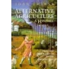 Alternative agriculture. A history