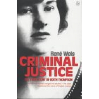 Criminal Justice : the true story of edith thompson