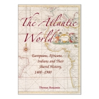 The Atlantic world. Europeans, africans, indians and their shared history, 1400-1900