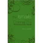 The ismailis in the colonial era. Modernity, empire and islam, 1839-1969