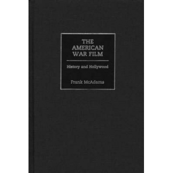 The American War Film: History and Hollywood