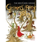 Grimms' Fairy Tales: The Brothers Grimm