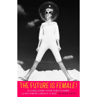 The Future Is Female!: 25 Classic Science Fiction Stories by Women, from Pulp Pioneers to Ursula K. Le Guin